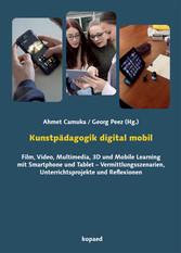 Kunstpädagogik digital mobil - Film, Video, Mul...
