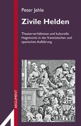 Zivile Helden - Theaterverhältnisse und kulture...