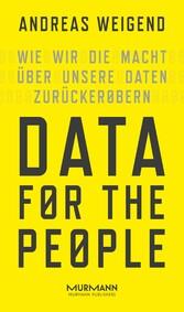 Data for the People - Wie wir die Macht über un...