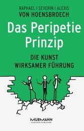 Das Peripetie-Prinzip - Die Kunst wirksamer Füh...