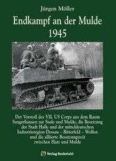 Endkampf an der Mulde 1945 - Die Eroberung der ...