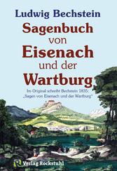 Sagenbuch von Eisenach und der Wartburg - 44 Sagen von Eisenach und der Wartburg