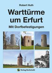 Warttürme um Erfurt - Warttürme und Dorfbefesti...