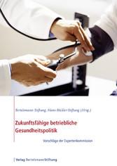 Zukunftsfähige betriebliche Gesundheitspolitik ...