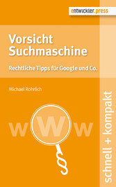 Vorsicht Suchmaschine - Rechtliche Tipps für Go...
