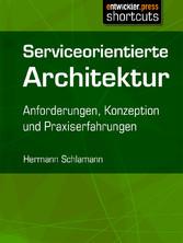 Serviceorientierte Architektur - Anforderungen,...