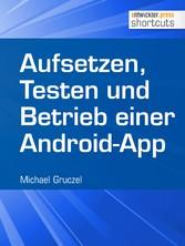 Aufsetzen, Testen und Betrieb einer Android-App