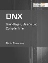 DNX - Grundlagen, Design und Compile Time
