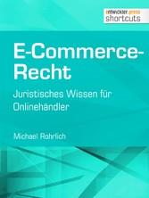 E-Commerce-Recht - Juristisches Wissen für Onli...