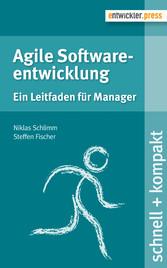 Agile Softwareentwicklung - Ein Leitfaden für M...