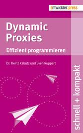 Dynamic Proxies - Effizient programmieren