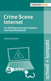 Crime Scene Internet - Ein Streifzug durch das ...