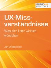 UX-Missverständnisse - Was sich User wirklich w...