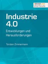 Industrie 4.0 - Entwicklungen und Herausforderu...