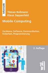 Mobile Computing - Hardware, Software, Kommunik...