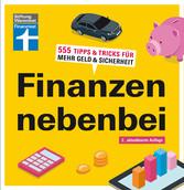 Finanzen nebenbei - 555 Tipps & Tricks für mehr...