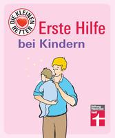 Erste Hilfe bei Kindern - Die kleinen Retter
