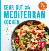 Sehr gut mediterran kochen - Sonderausgabe