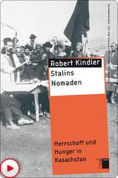 Stalins Nomaden - Herrschaft und Hunger in Kasa...