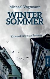 Wintersommer - Kriminalroman aus Franken