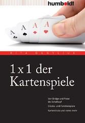 1 x 1 der Kartenspiele - Von Bridge und Poker bis Schafkopf. Glücks- und Familienspiele. Kartentricks und vieles mehr