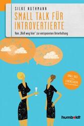 Small Talk für Introvertierte - Vom Bloß weg hi...