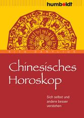 Chinesisches Horoskop - Sich selbst und andere ...