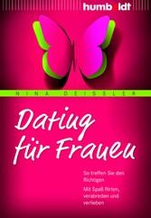 Dating für Frauen - So treffen Sie den Richtige...