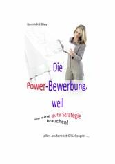 Die Power-Bewerbung, weil Sie eine gute Strateg...