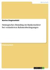 Strategisches Branding im Bankensektor bei verä...