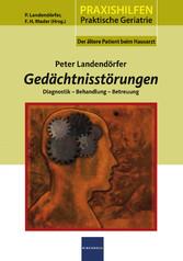 Gedächtnisstörungen - Diagnostik - Behandlung - Betreuung