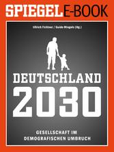 Deutschland 2030 - Gesellschaft im demografisch...