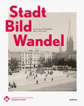 Stadt Bild Wandel - Hamburg in Fotografien 1870...