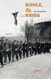 Kohle, Öl und Krieg - Eine Biographie