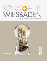 So wohnt Wiesbaden - Hausbesuche in Hessens Hau...