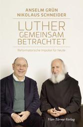 Luther gemeinsam betrachtet - Reformatorische I...