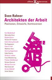 Architekten der Arbeit - Positionen, Entwürfe, ...