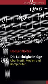 Die Leichtigkeitslüge - Über Musik, Medien und ...