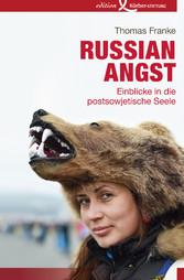 Russian Angst - Einblicke in die postsowjetisch...