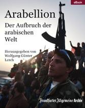Arabellion - Der Aufbruch der arabischen Welt