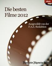 Die besten Filme 2012 - Ausgewählt von der F.A....