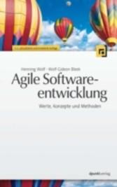 Agile Softwareentwicklung - Werte, Konzepte und...