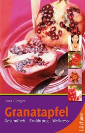 Granatapfel - Gesundheit, Ernährung, Wellness