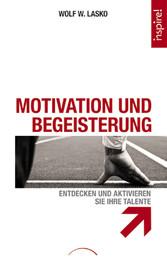 Motivation und Begeisterung - Entdecken und akt...