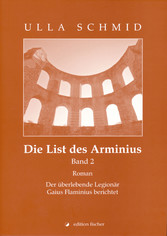 Die List des Arminius - Der überlebende Legionä...