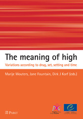 The meaning of high - Variations according to drug, set, setting and time