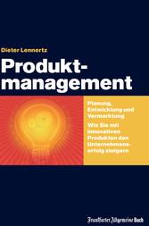 Produktmanagement - Planung, Entwicklung und Ve...