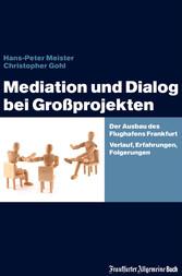 Mediation und Dialog bei Großprojekten - Der Au...