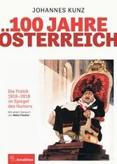 100 Jahre Österreich - Die Politik 1918-2018 im...