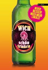 Wien schön trinken - 44 Wiener Lokale mit Herz